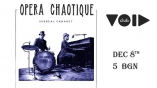VOID club-Opera Chaotique - Surreal Cabaret