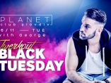 Planet club-Black Tuesday with DJ George