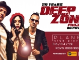 Planet club-Deep Zone Project 20 years on stage